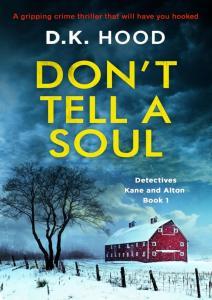 Don't Tell a Soul by D. K. Hood