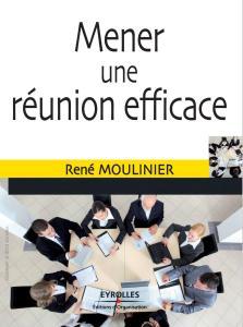 Mener une réunion efficace (Livres outils – Vente)