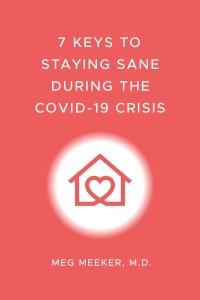 7 Keys to Staying Sane During the COVID-19 Crisis (EPUB)