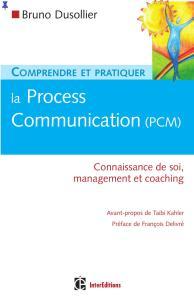 Comprendre et pratiquer la process communication (pcm) – connaissance de soi, management et coaching