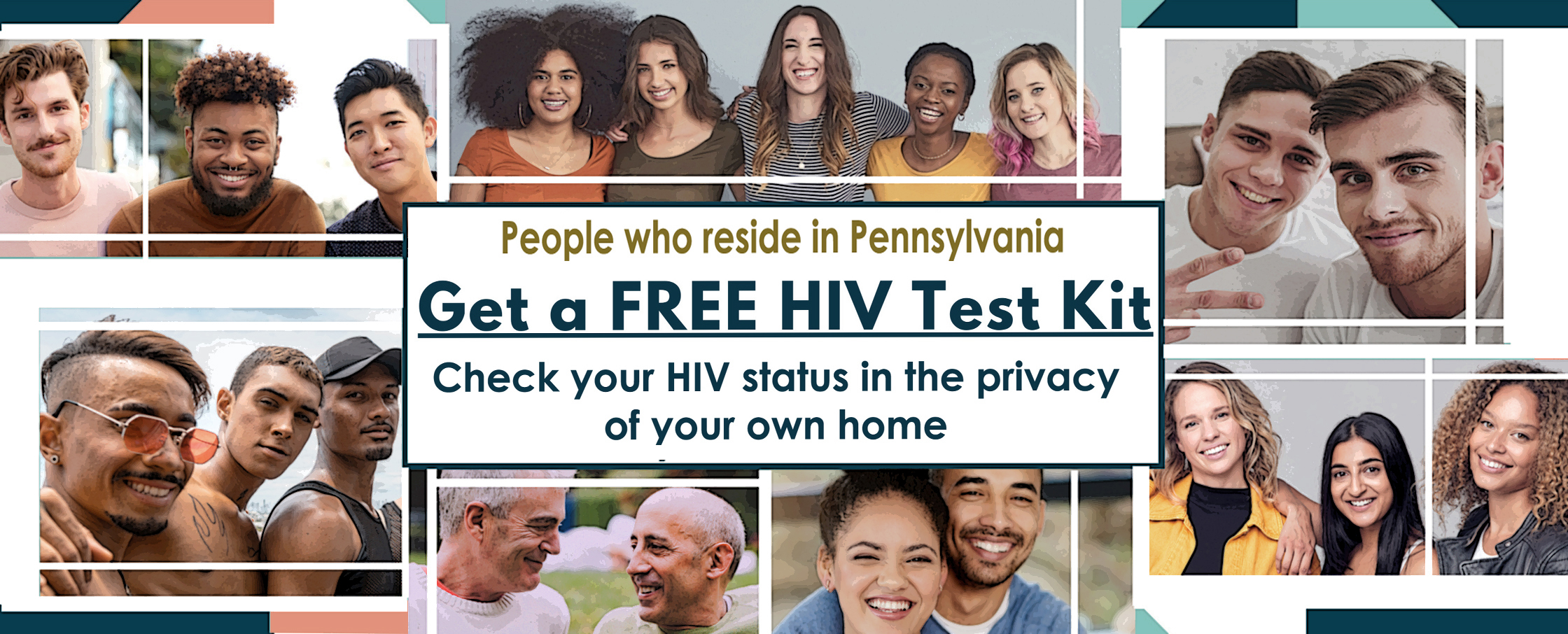 a diverse group of people with the text saying people who reside in Pennsylvania can get a Free H I V test kit check your H I V status in the privacy of your own home