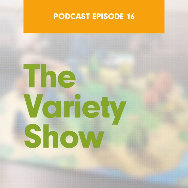 #16: The Variety Show