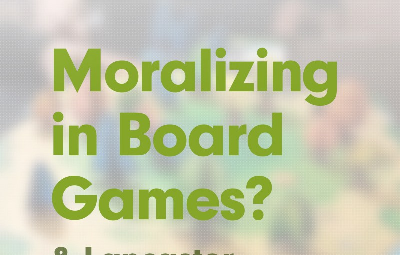 #17: Lancaster Review, and Moralizing in Board Gaming