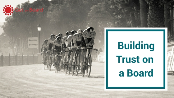 How to build trust on a board of directors