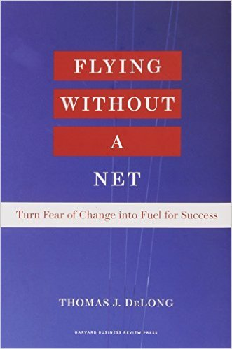 'Flying Without a Net' by Thomas J. DeLong