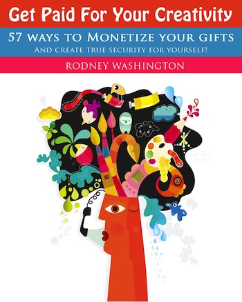 57 Ways To Monetize Your Gifts and Create True Security For Yourself!