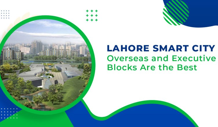 Lahore-Smart-City-Overseas-and-Executive-Blocks-are-the-Best