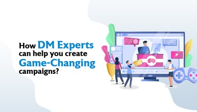 How DM Experts can help you create Game-Changing campaigns