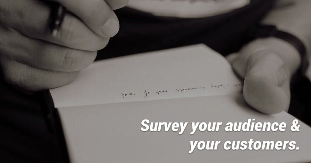 send your audience and customers a survey