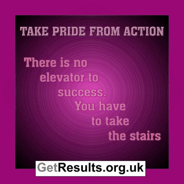 Get Results: Take pride from action, there is no elevator to success for web