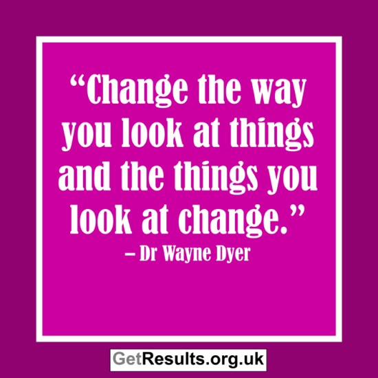 Get Results: change the way you look at things