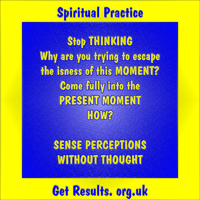 Get Results: spiritual practice stay in the moment