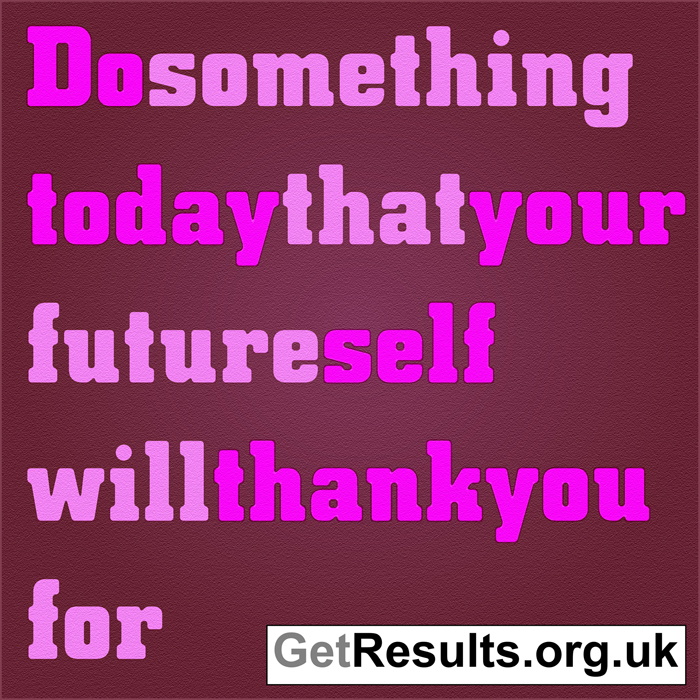 Get Results: do something for your future self