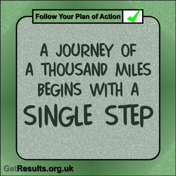 "Get Results: ""A journey of a thousand miles begins with a single step."""