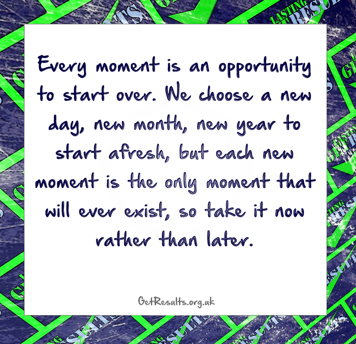 Get Results: this moment is the only one