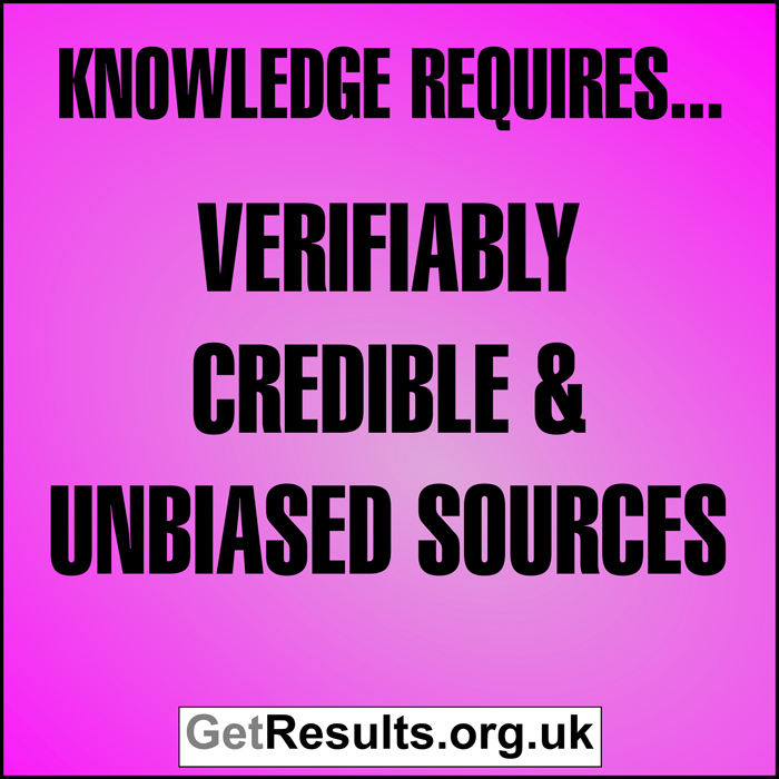 Get Results: Knowledge requires verifiably credible and unbiased sources