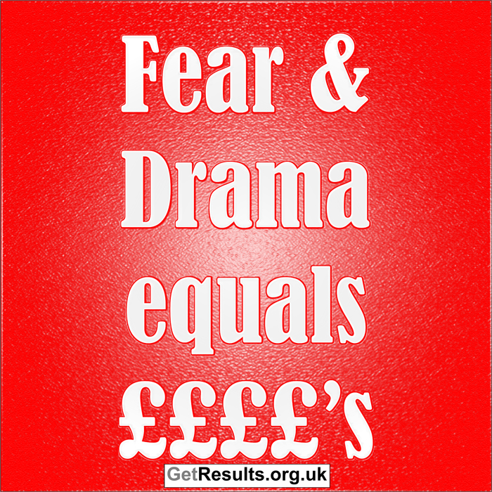 Get Results: fear and drama equals pound