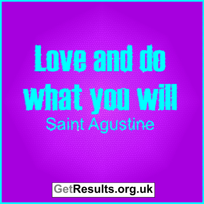 Get Results: Love and do what you will