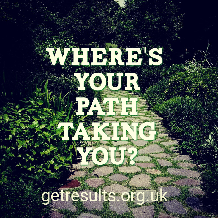 Get Results: wheres you path taking you