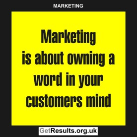 Get Results: marketing quotes own a word in customers mind