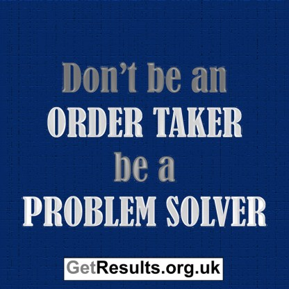 Get Results: be a problem solver