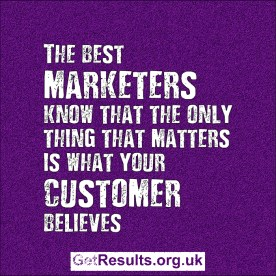 Get Results: what customer thinks is what matters