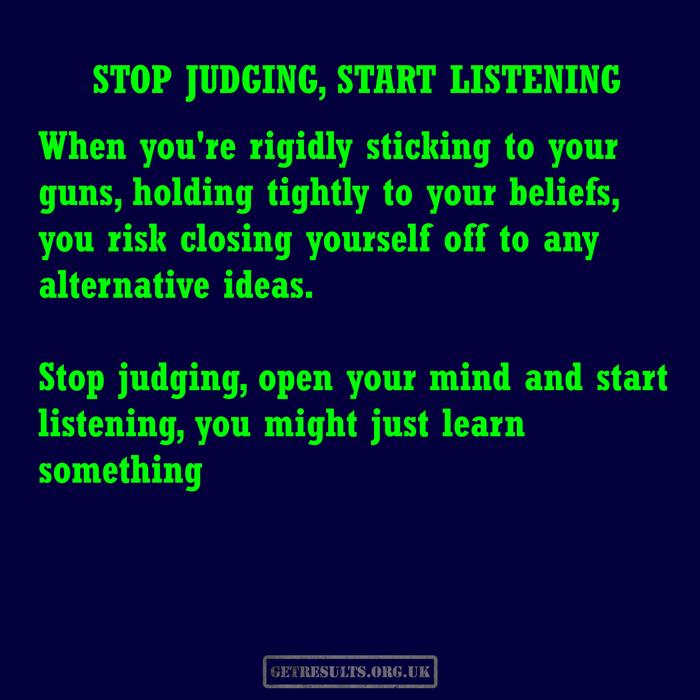 Get Results: stop judging start listening