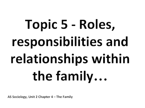 Sociology-Roles, Responsibilities and Relationships within