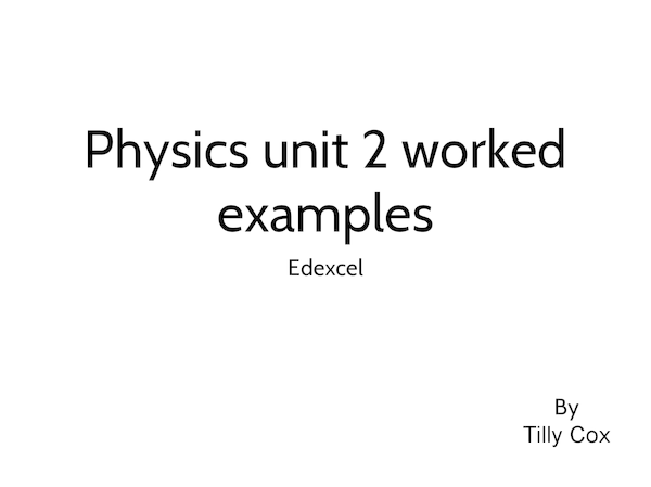 Unit 2 physics edexcel past paper worked examples