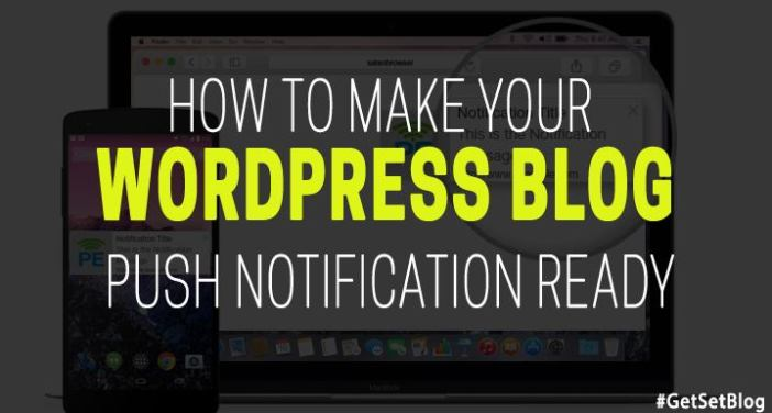 how to make your wp blog push notification