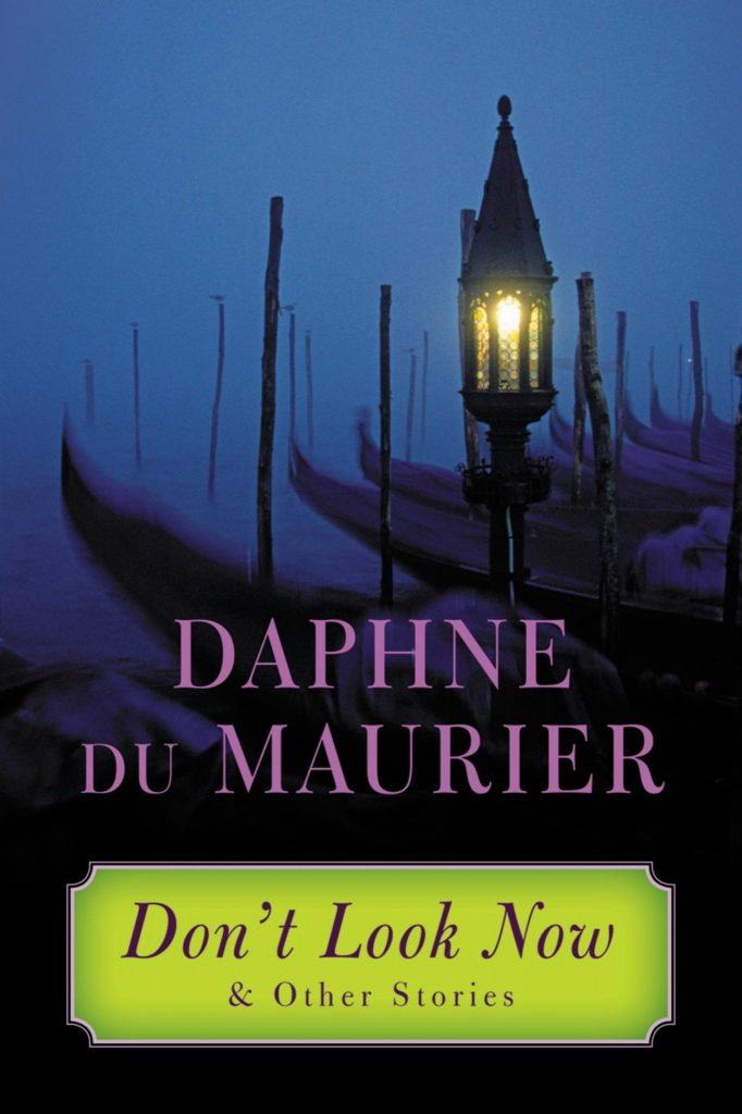 Don't Look Now: Selected Stories by Daphne Du Maurier | 25 Scary Books That Will Keep You Up All Night Awake