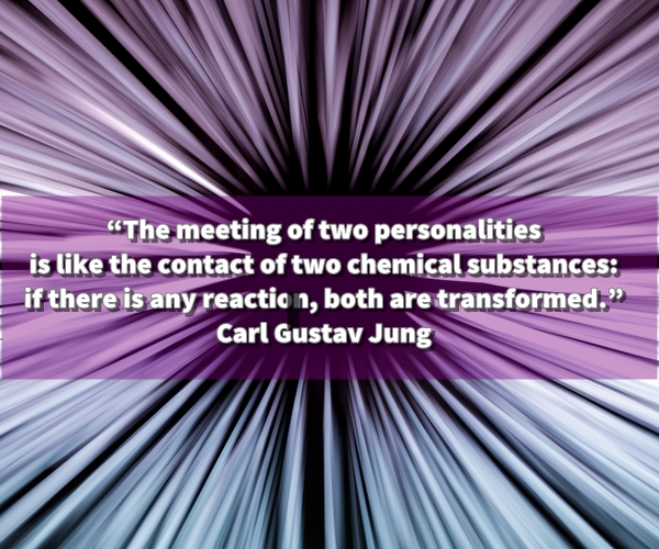 quote The meeting of two personalities is like the contact of two chemical substances: if there is any reaction, both are transformed. Carl Gustav Jung