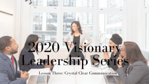 2020 Visionary Leadership Series: Lesson Three