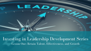 Investing in Leadership Development: Lesson One
