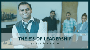 Read more about the article The E's of Leadership