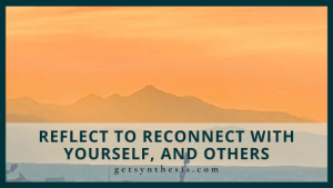 Read more about the article Reflect to Reconnect