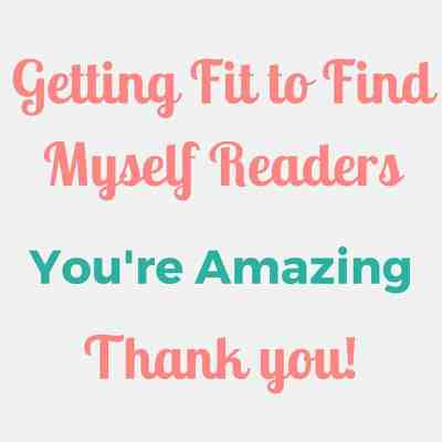 Getting Fit to Find Myself Readers