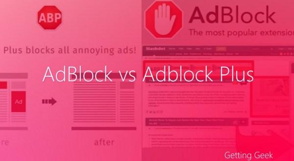 AdBlock vs AdBlock Plus : Which One Should You Use?
