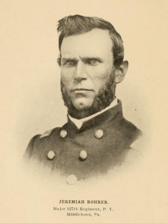 Major Jeremiah Rohrer, of the 127th Regiment Pennsylvania Volunteers