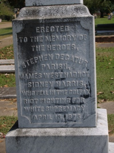 This stone obelisk in Colfax, Louisiana pays homage to the three white perpetrators who died during the Colfax Massacre.