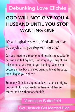 false myth: God wont give you a husband until you stop wanting one
