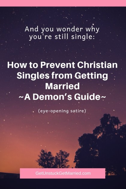 How to Prevent Christian Singles from Getting Married – A Demon's Guide (satire)