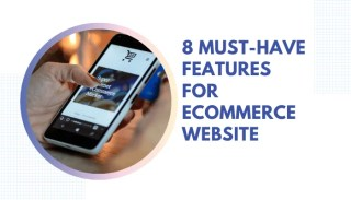 8 Must-Have Features For eCommerce Website