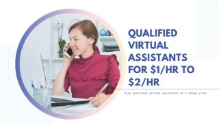 qualified virtual assistants for $2 per hour