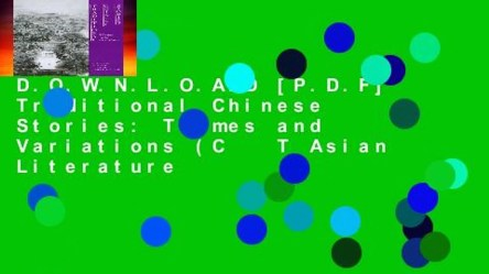 chinese theme variations themes traditional stories literature asian