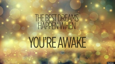 quotes cute wallpapers quote background dream desktop iphone inspirational motivational backgrounds dreams widescreen hd wild 2560 1440 quotivee awake tribal