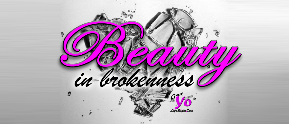 Brokenness… on My Way to Wholeness