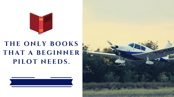 the only books that a beginner pilot needs - The only books that a beginner pilot needs.
