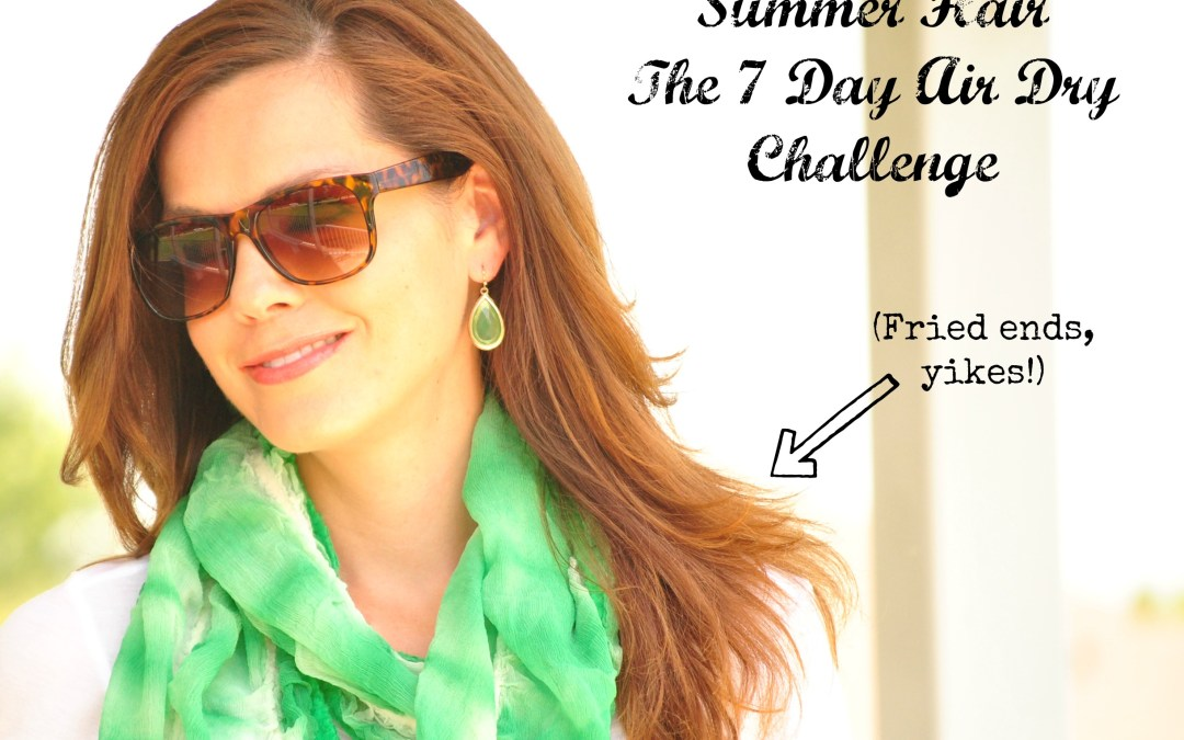 Summer Hair Challenge | Let it Air Dry
