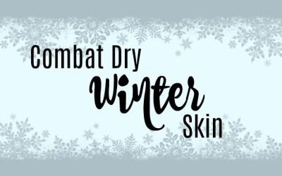 Combat Dry Winter Skin
